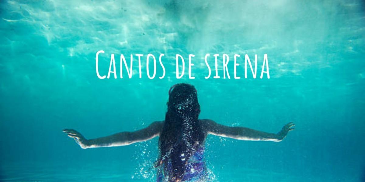 cantos de sirena